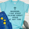 Warning: May Talk About Jesus Tee