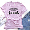 I Like My Men Saved Tee