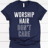 Worship Hair Don't Care
