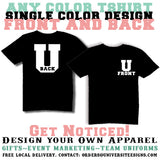 Custom T-shirt For Any Occasion  (1 Color Design on Front & Back)