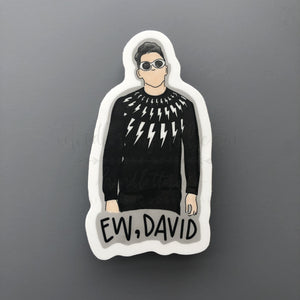 Ew, David Sticker - Doodles by Rebekah