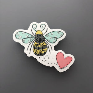 Bee Kind or Bee Quiet Sticker - Doodles by Rebekah
