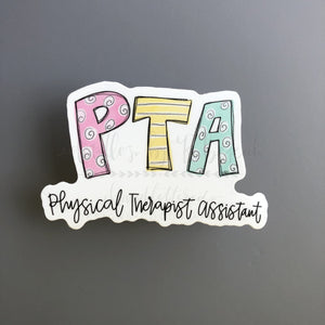 Physical Therapist Assistant - PTA Sticker