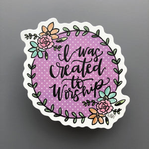 I Was Created to Worship Sticker