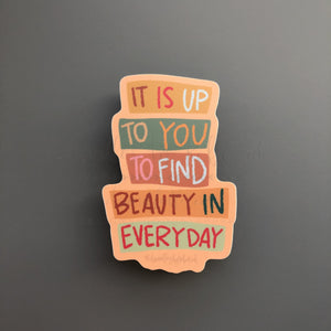 Find Beauty In Everyday Sticker - Doodles by Rebekah
