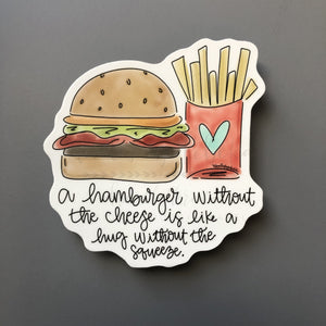 A Hamburger Without The Cheese Sticker - Sticker