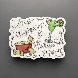Chip Dippin' & Margarita Sippin' Sticker