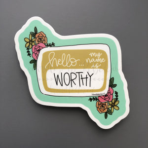 Hello My Name Is Worthy Sticker