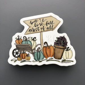 But I Love Fall Most Of All Sticker