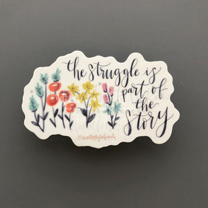 The Struggle Is Part Of The Story Sticker - Doodles by Rebekah