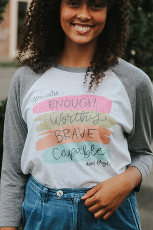 You Are Enough Worthy Brave Capable - Tees