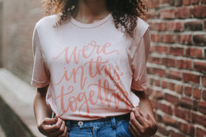We're In This Together Tee - Tees