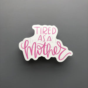 Tired As A Mother Sticker - Doodles by Rebekah