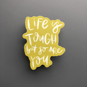 Life Is Tough But So Are You Sticker - Doodles by Rebekah