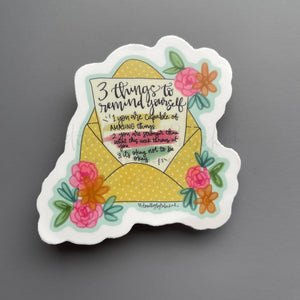 3 Things To Remind Yourself Sticker - Sticker