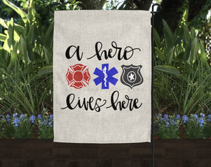 A Hero Lives Here First Responder Garden Flag - Garden Flag