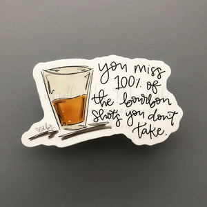 You Miss 100% Of The Bourbon Shots You Don't Take Sticker - Doodles by Rebekah