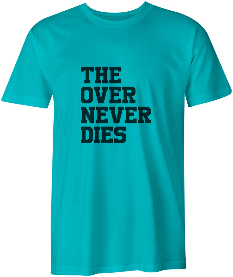 The Over Never Dies, T-Shirt