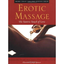 Erotic Massage - The Tantric Touch of Love by Kenneth Ray Stubbs