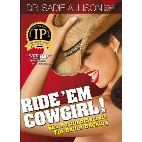 Ride 'Em Cowgirl – Sex Position Secrets by Dr. Sadie Allison