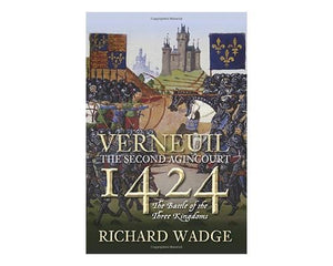The Battle of Verneuil 1424 A Second Agincourt