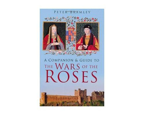 Books And Magazines - A Companion And Guide To The Wars Of The Roses By Peter Bramley