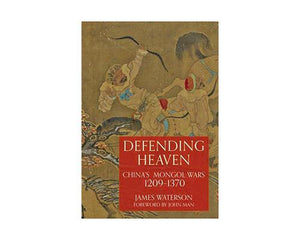 Books And Magazines - Defending Heaven, China's Mongol Wars, 1209-1370 By James Waterson