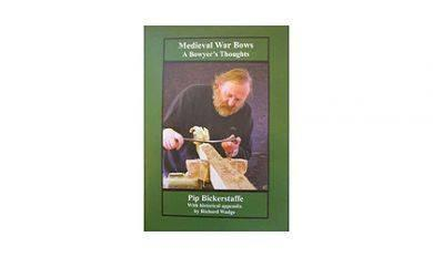 Books And Magazines - Medieval War Bows - A Bowyers Thoughts