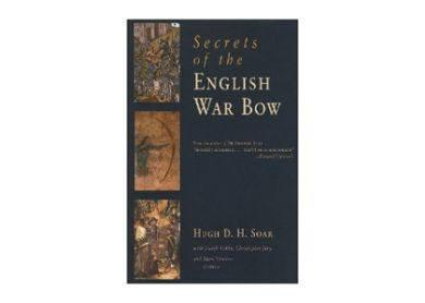 Books And Magazines - Secrets Of The English Warbow By Hugh D H Soar, Mark Stretton