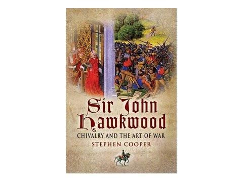 Books And Magazines - Sir John Hawkwood - Chivalry And The Art Of War By Stephen Cooper