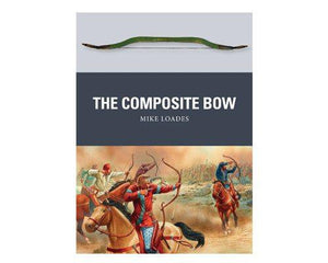 Books And Magazines - The Composite Bow By Mike Loades