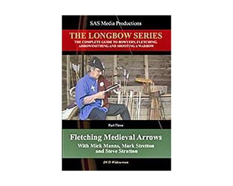 DVDs - Fletching Medieval Arrows - The Longbow Series DVD