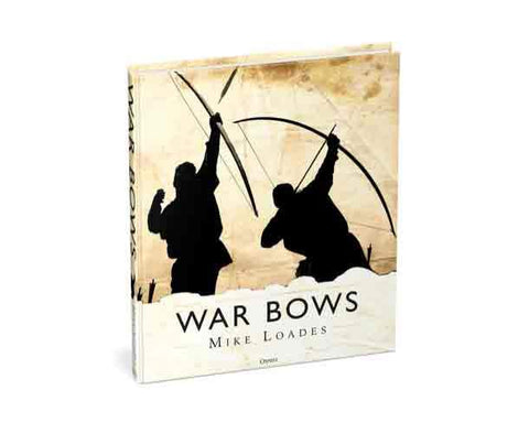 War Bows archery book by Mike Loades