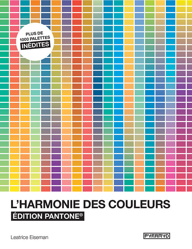 l 39 harmonie des couleurs dition pantone pyramyd ditions. Black Bedroom Furniture Sets. Home Design Ideas
