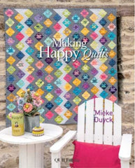 Making Happy Quilts by Mieke Duyck