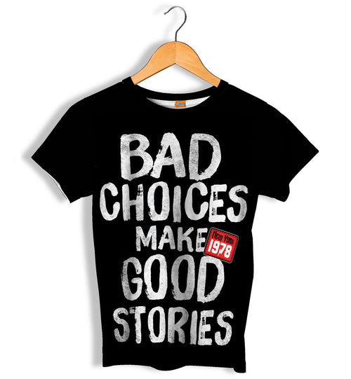 Camiseta Fishikii Bad Choices Make Good Stories Unisex | CAM.141