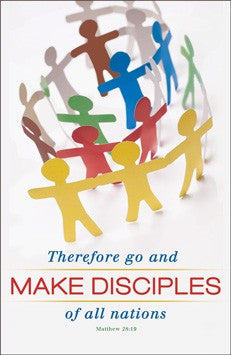 Therefore Go and Make Disciples of All Nations - Missions Bulletin