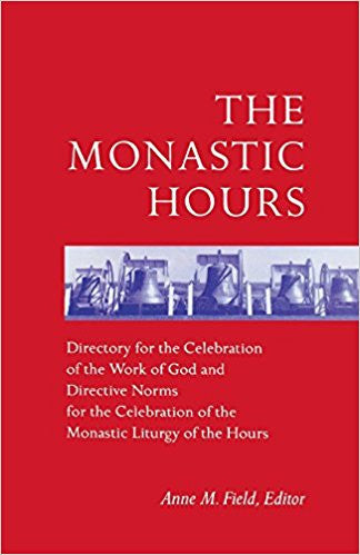 The Monastic Hours by Anne M. Field Editor
