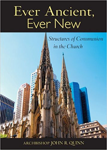 Ever Ancient Ever New: Structures of Communion in the Church