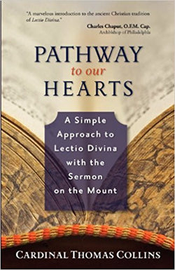 Pathways to Our Hearts - A Simple Approach to Lectio Divina with Sermon on the Mount by Cardinal Thomas Collins