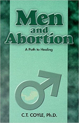 Men and Abortion: A Path to Healing by C.T. Coyle (Author)