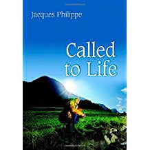 Called to Life  by Jacques Philippe