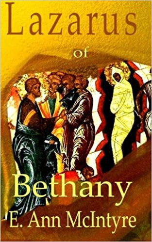Lazarus Of Bethany by  E. Ann McIntyre