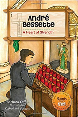 Andre Bessette: A Heart of Strength Paperback