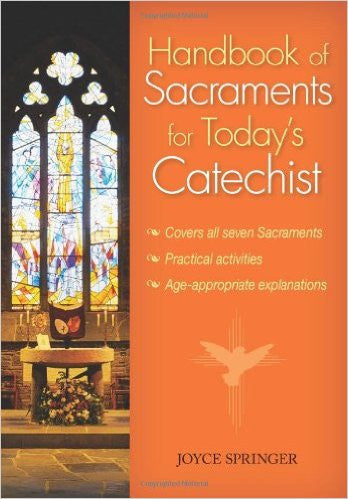 Handbook of Sacraments for Todays Catechist by Joyce Springer