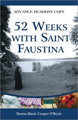 52 Weeks with Saint Faustina-A year of Grace and Mercy by Donna-Marie Cooper OBoyle