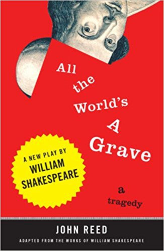 All the Worlds A Grave a tragedy by John Reed