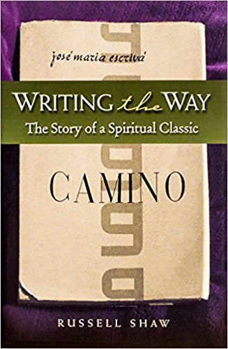Writing the Way: The Story of a Spiritual Classic by Russell Shaw