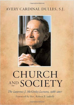 Church And Society: The Laurence J. McGinley Lectures 1988-2007
