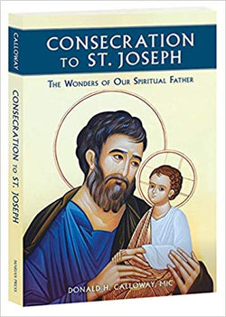 Consecration to St. Joseph by Donald Calloway